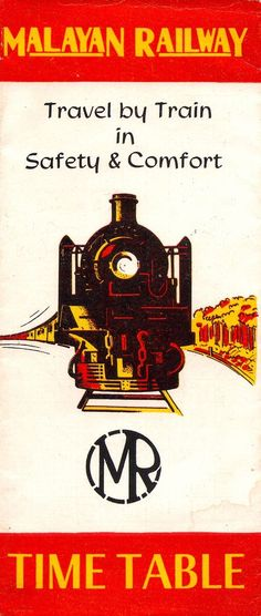 Malayan Railway timetable brochure, 1957   A stylised steam locomotive on a brochure for the Malayan Railway - a year or so before the system went largely diesel. Inside are details of the journeys you could make between Singapore, KL and Thailand.