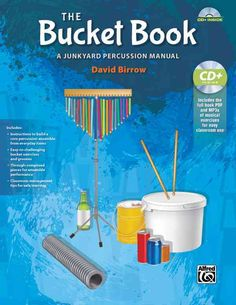BUCKET BOOK Paperback & Data CD - A Junkyard Percussion Manual by David Birrow. Teach rhythm reading and percussion technique STOMP-style, using homemade or found instruments. Reproducible lessons, with a Data CD for projection. Preschool Music, Music Activities, Teaching Music, Learning Piano, Church Activities, Drum Lessons, Music Lessons, Bucket Drumming, General Music Classroom