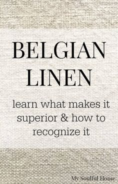 Belgian Linen 101 - Learn why Belgian Linen is so special and how to distinguish it when you are selecting a fabric. Linen Duvet, Linen Curtains, Linen Fabric, Neutral Bed Linen, Belgian Style, Textiles, Linens And Lace, Slipcovers, Sewing Hacks