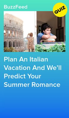 Plan An Italian Vacation And Well Predict Your Summer Romance Buzzfeed, Interesting Quizzes, Marriage Material, Quiz Me, Summer Romance, Fun Quizzes, Romance Movies, Wellness, Vacation