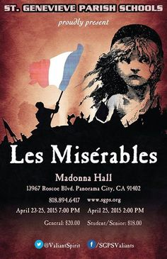 """Les Misérables, the world's most popular musical is proudly presented by St. Genevieve Parish School in April 23-24, 2015 at 7:00 PM and April 25 at 2:00 PM.  This play at Madonnal Hall featuring the timeless score and beloved songs """"I Dreamed A Dream"""" by Isa Tristan, """"On My Own,"""" """"Bring Him Home,"""" """"One Day More,"""".You and your family are cordially invited."""