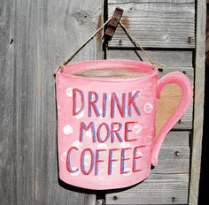 Drink More Coffee ...