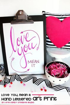 ART PRINT :: Love You Mean It @eyecandycreate #valentinesday #loveyouart #handlettering