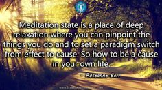 """Meditation state is where you set a paradigm switch from effect to cause."" - Roseanne Barr #meditation #life #quote #quoteoftheday #paradigmshift #awakening #consciousness #lifestyle #wellness #health #self #awareness  #chakra #meditation #goddess #tarot #reiki #spiritualgrowth #reincarnation #sacredspace #crystalhealing #love #light #magick #dailyinspiration #mindfulness #spiritual #meditation #empower"