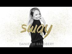 Danielle Bradbery - Sway (Audio Music)