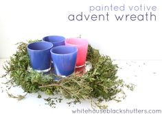 paint clear votives to recreate the look of candles for your advent wreath, via @Ann Marie // white house black shutters