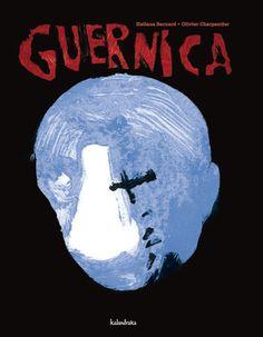 Guernica (Heliane Bernard y Oliver Charpentier) Pablo Picasso, Guernica, 7 Arts, 26 Avril, Street Art, Album Jeunesse, Books, Movie Posters, Plasma