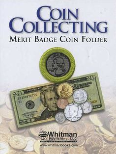 The Whitman folder for coin collecting is designed specifically with the Boy Scout in mind, with all of the necessary information needed to earn the merit badge, plus slots to collect the required coins. http://fun-forums.livejournal.com/tag/boy%20scout%20merit%20badge%20program