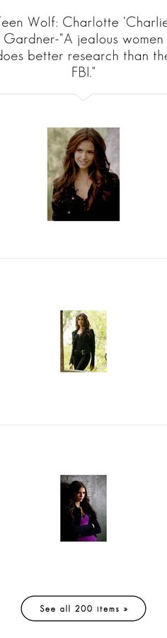 """""""Teen Wolf: Charlotte 'Charlie' Gardner-""""A jealous women does better research than the FBI."""""""" by demiwitch-of-mischief ❤ liked on Polyvore featuring nina dobrev, people, hair, models, vampire diaries, the vampire diaries, jewelry, necklaces, nina and pin jewelry"""