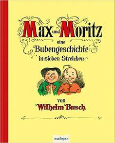 Max und Moritz - Eine Bubengeschichte in sieben Streichen, Jubiläumsausgabe: Amazon.de: Wilhelm Busch: Bücher