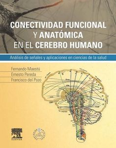 Libro que cubre un importante vacío en la literatura en castellano sobre las nuevas teorías de la organización del cerebro. Esta es la primera obra en castellano que se ocupa de forma exclusiva de las nuevas teorías de organización funcional y anatómica del cerebro humano: el conectoma. http://tienda.elsevier.es/conectividad-funcional-y-anatomica-en-el-cerebro-humano-studentconsult-en-espanol-pb-9788490225257.html