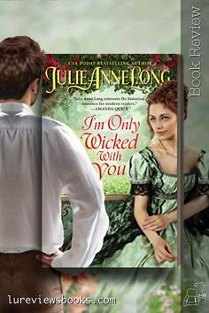 She was an Earl's daughter, and he was an ambitious American with no patience for the ways of the British Aristocracy. #ImOnlyWickedWithYou #JulieAnneLong #avonbooks #Netgalley #BookReview #HistoricalRomance Best Romance Novels, Historical Romance Books, Julie Anne Long, Good Books, My Books, Must Read Novels, Book Recommendations, Book Review, Bestselling Author