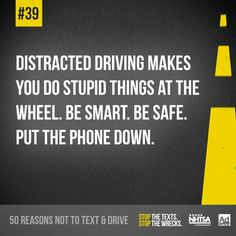 Reason not to text and drive, simple and to the point! Drive Safe Quotes, Dont Text And Drive, Put The Phone Down, Trauma Center, Distracted Driving, Driving School, Texting, Text Messages, Losing Me