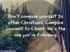 To be a disciple, our measure is to Christ and no one else. Period.