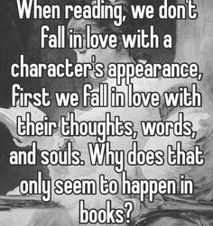 I guess when you can't actually see them, you're forced to actually pay attention to their character. Kinda like how you have to open a book and read it before you can really know if it's a good book or not.