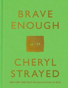 Brave Enough by Cheryl Strayed http://www.amazon.com/dp/1101946903/ref=cm_sw_r_pi_dp_yge8vb1NJ9V2N