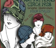 Make a Cloche Hat! Patterns and Graphic Instructions to make 4 different Hats from *A Stylish Hat made of Cretonne (unpolished chintz) *A Jaunty Cloche made of Felt *A Clever Cap made of Ribbons *And a Chic Brocade Turban Hat Patterns To Sew, Vintage Sewing Patterns, Turbans, Sombreros Cloche, Cloche Hats, Flapper Hat, 1920s Flapper, Flapper Style, 1920s Hats