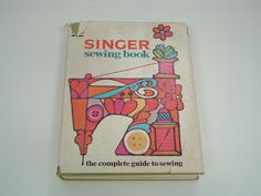 Vintage hardback book Singer sewing book the complete guide to sewing