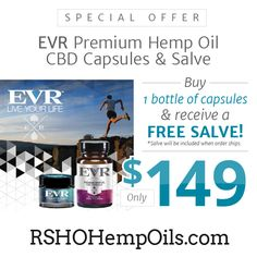 Take advantage of our exclusive offer and get EVR Premium Hemp Oil at a great price! Only $149 for 1 bottle of CBD capsules and a salve, FREE of charge!  Get yours today: http://rshohempoils.com/collections/evr/products/evr-premium-cbd-capsules-30-count