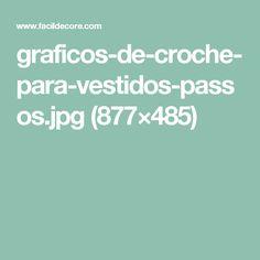 graficos-de-croche-para-vestidos-passos.jpg (877×485)