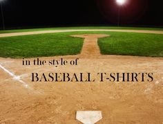 IN THE STYLE OF baseball shirts | creatorsofdesire.com