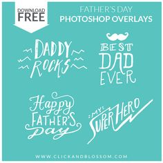 "FREEBIE - Father's Day Photoshop Overlays, ""Happy Father's Day, My Super Hero, Daddy Rocks, Best Dad ever"
