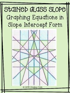 Stained Glass Graphing - Slope Intercept Form | Beautiful ...