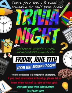 Join us at Friday, 11th June @ 7:00 PM for Trivia Night held virtually on zoom. Bring your laughter, your knowledge & let's have a great time! RSVP By Calling our Fort Worth Office (817) 529-6277