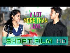 A LOT MORE THAN LOVE HD - SILENT SHORT FILM 2015 By Saikiran karukola | TELUGU SHORT FILMS NET | FUN | LOVE | ACTION | THRILLER | MESSAGE