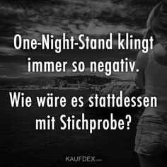 One-Night-Stand klingt immer so negativ. Wie wäre es stattdessen mit Stichprobe?