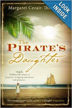 The Pirate's Daughter: Margaret Cezair-Thompson: 9780755343591: Amazon.com: Books