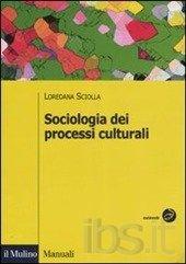Sociologia dei processi culturali - L. Sciolla