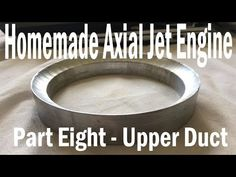 Here is the upper duct of the jet engine. It took far longer than expected as I was unable to hold the sha. Jet Engine Parts, Gas Turbine, Alternative Energy, Rockets, Engineering, Rings For Men, Homemade, Mini, Youtube