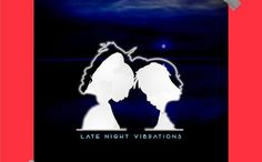 Ycee & Bella  Late Night Vibrations (EP Download) & Tracklist
