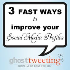 3 Fast Ways to Improve Your Social Media Profiles   Social Media Agency   Ghost Tweeting