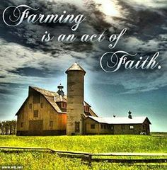 Farming is an act of faith!!