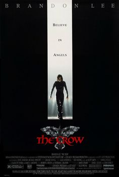 The Crow - love this movie!  They should never have done a sequel.  This should be Brandon's swan song.  (or crow song?)