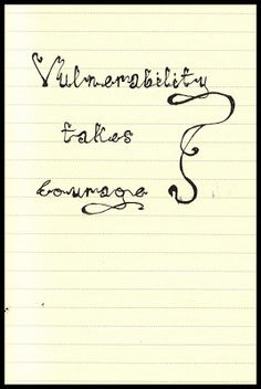 365 Days in Scribbles: vulnerability takes courage