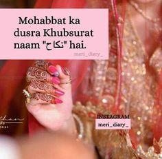 Mohbbt ki manzil Sirf or Sirf nikha hi hona chaiye,, Kunki mohbbt ka dosra naam Sirf nikha hai👍💖💖💖💖 Love Quotes In Urdu, Urdu Love Words, Islamic Love Quotes, Romantic Love Quotes, Sad Quotes, Inspirational Quotes, Qoutes, Romantic Poetry, Islam Marriage