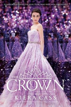 Cover Reveal: The Crown (The Selection #5) by Kiera Cass -On sale May 3rd 2016 by HarperTeen -The highly anticipated conclusion to the bestselling Selection series.
