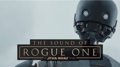 The Sound of Rogue One: A Star Wars Story - YouTube