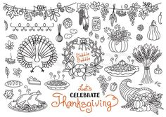 Stock vector of 'Let's celebrate Thanksgiving Day doodles set. Traditional symbols - thanksgiving turkey, pumpkin pie, corn, cornucopia, wheat. Freehand vector drawings collection isolated.'