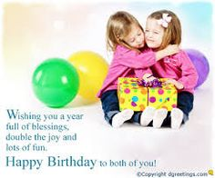 7 best birthday wishes images images on pinterest twin birthday were born jointly and you manufactured the planet better i am permanently thankful to realize you may possibly you the two have a special birthday m4hsunfo