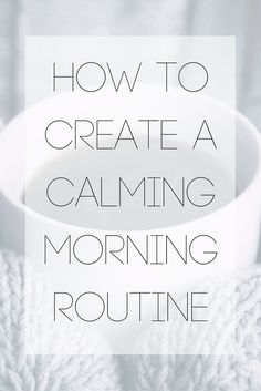 How To Create A Calming Morning Routine