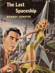 The Last Spaceship - Murray Leinster
