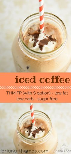 Iced Coffee...it's much cheaper than Starbucks, and healthy to boot!  THM:FP (with S option), low fat, low carb, sugar free