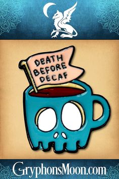 """""""Death Before Decaf"""" Enamel Pin - Is there ever a day when you wake up well rested, energized, and ready to face the world without any additional caffeine in your system? No? Then explain to me why decaf coffee exists, because seriously... I just don't get it. Cute and casual, our enamel pins are just right for wearing on jackets, lanyards, hats, purses, backpacks, or just about anywhere. Visit our website to see all we offer. #Coffee #Caffeine #Decaf #EnamelPin #LapelPin #PinCollector Death Before Decaf, Moon Logo, Decaf Coffee, Great Father's Day Gifts, Black Rubber, Lapel Pins, Stocking Stuffers, Fathers Day Gifts, Caffeine"""