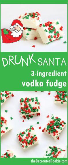 Adult fudge recipe! Drunk Santa fudge for Christmas - 3-ingredient boozy vodka fudge