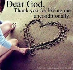 Thank you for loving me unconditionally love god heart dear god god quotes thank you thank you god Thank You For Loving Me, Thank You God, Images Bible, A Course In Miracles, Tuesday Motivation, Quotes Motivation, After Life, Lord And Savior, King Jesus