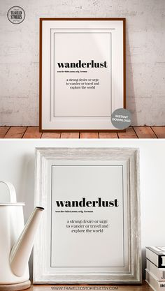 """Wanderlust Definition Print: """"A strong desire or urge to wander or travel and explore the world"""". The desire that lives in the hearts of all travelers. Wanderlust Definition Wall Print, Wanderlust Poster, Wanderlust Printable Definition, Travel Word Art, Travel Decor, Traveler Gift, Download"""